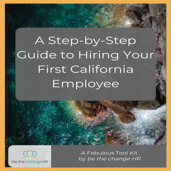 A Step by Step Guide to Hiring Your First California Employee