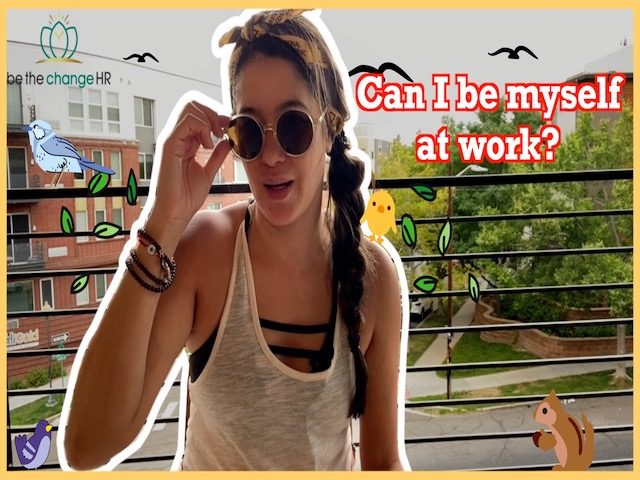 Can I be myself at work?